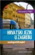 HRVATSKI JEZIK U ZAGREBU - SOCIOLINGVISTIČKI POGLED - alexander hoyt