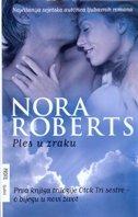 PLES U ZRAKU - prva knjiga trilogije Otok tri sestre - nora roberts