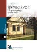SKRIVENI ŽIVOTI - Prilog antropologiji ruralnih žena - lynette šikić mićanović