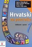 HRVATSKI ZA POČETNIKE 1 - udžbenik i rječnik - marica čilaš-mikulić, milvia guleić machata, divka pasini, sanda lucija udier
