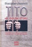 TITO NA GOLOM OTOKU - tomislav janović