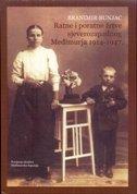 RATNE I PORATNE ŽRTVE SJEVEROZAPADNOG MEĐIMURJA 1914-1947 - branimir bunjac