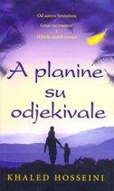 A PLANINE SU ODJEKIVALE - khaled hosseini