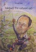 ISKLJUČI TV I OTVORI OČI - nenad pejić