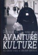 AVANTURE KULTURE - Kulturalni studiji u lokalnom kontekstu - nenad fanuko, sanja puljar d alessio