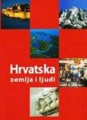 HRVATSKA - ZEMLJA I LJUDI - grupa autora