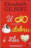 U DOBRU I ZLU - elizabeth gilbert