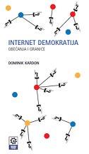 INTERNET DEMOKRATIJA - Obećanja i granice - dominique cardon