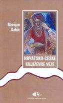 HRVATSKO-ČEŠKE KNJIŽEVNE VEZE - marijan šabić