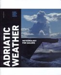 ADRIATIC WEATHER - METEOROLOGY FOR SAILORS - marko vučetić, višnja vučetić