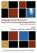 PEDAGOGIJA MARIJE MONTESSORI - poticaj za razvoj pedagoçkog pluralizma - branimir mendeš, ligija krolo, hicela ivon