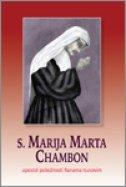 S. MARIJA MARTA CHAMBON - apostol pobožnosti Ranama Isusovim - anđina (ur.) markić