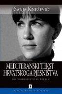 MEDITERANSKI TEKST HRVATSKOG PJESNIŠTVA - postmodernističke poetike - sanja knežević