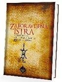 ZABORAVLJENA ISTRA - ZEMLJOPISNA I RUDINSKA IMENA HRVATSKE ISTRE - srđa orbanić