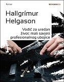 VODIČ ZA UREDAN ŽIVOT: MALI SAVJETI PROFESIONALNOG UBOJICE - hallgrimur helgason