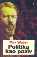POLITIKA KAO POZIV - max weber