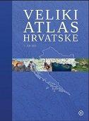 VELIKI ATLAS HRVATSKE - zoran (ur.) maljković
