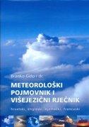 METEOROLOŠKI POJMOVNIK I VIŠEJEZIČNI RJEČNIK (hrvatski, engleski, njemački, francuski) - branko gelo