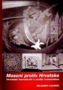 MASONI PROTIV HRVATSKE  - Hrvatski herostrati u službi masonstva - mladen lojkić