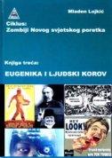 EUGENIKA I LJUDSKI KOROV - mladen lojkić