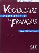 VOCABULAIRE PROGRESSIF DU FRANCAIS AVEC 250 EXERCISES - claire miquel