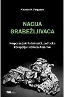 NACIJA GRABEŽLJIVACA - charles h. ferguson