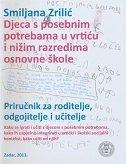 DJECA S POSEBNIM POTREBAMA U VRTIĆU I NIŽIM RAZREDIMA OSNOVNE ŠKOLE - priručnik za roditelje, odgojitelje i učitelje - smiljana zrilić