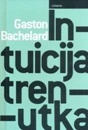 INTUICIJA TRENUTKA - gaston bachelard
