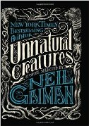 UNNATURAL CREATURES - STORIES SELECTED BY NEIL GAIMAN