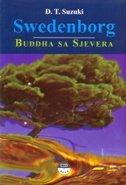SWEDENBORG - BUDDHA SA SJEVERA - d. t. suzuki