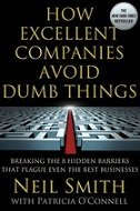 HOW EXCELLENT COMPANIES AVOID DUMB THINGS - neil smith