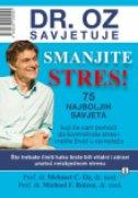 SMANJITE STRES - 75 NAJBOLJIH SAVJETA - mehmet c. oz