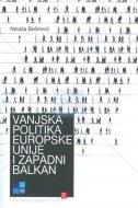 VANJSKA POLITIKA EUROPSKE UNIJE I ZAPADNI BALKAN - nataša beširević