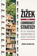 ŽIŽEK AND THE COMMUNIST STRATEGY - chris mcmillan