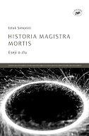 HISTORIA MAGISTRA MORTIS - Eseji o zlu - iztok simoniti
