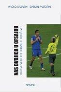 NAS DVOJICA U OFSAJDU - Razgovori o fudbalu i društvu - darwin pastorin, paolo casarin
