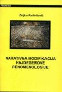 NARATIVNA MODIFIKACIJA HAJDEGEROVE FENOMENOLOGIJE - željko radinković