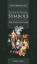 NATIONAL SYMBOLS IN MULTINATIONAL STATES - THE YUGOSLAV CASE - svein monnesland