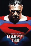 KRALJEVSTVO TVOJE - mark waid, alex ross