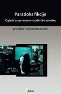 PARADOKS FIKCIJE - Ogledi iz savremene analitičke estetike - aleksandra kostić (prir.)