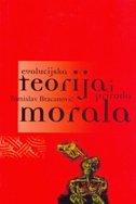 EVOLUCIJSKA TEORIJA I PRIRODA MORALA - tomislav bracanović