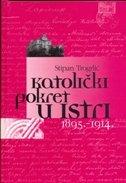 KATOLIČKI POKRET U ISTRI 1895.-1914. - ivo trog