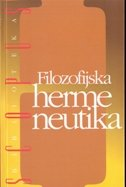 FILOZOFIJSKA HERMENEUTIKA - XX. stoljeće u Njemačkoj - željko ur. pavić