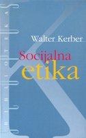 SOCIJALNA ETIKA - walter kerber