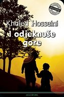 I ODJEKNUŠE GORE - khaled hosseini