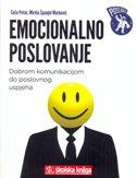 EMOCIONALNO POSLOVANJE - Dobrom komunikacijom do poslovnog uspjeha - saša petar, mirela španjol marković