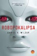 ROBOPOKALIPSA - daniel h. wilson