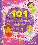 101 VESELA AKTIVNOST DOBRIH VILA - kreativne ideje za dječje ruke