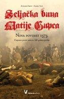 SELJAČKA BUNA MATIJE GUPCA - Nova povijest 1573. - zvonimir despot, danijel tatić