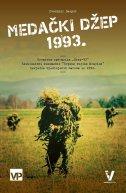 MEDAČKI DŽEP 1993. - Hrvatska operacija Džep-93, ekskluzivni dokumenti - zvonimir despot